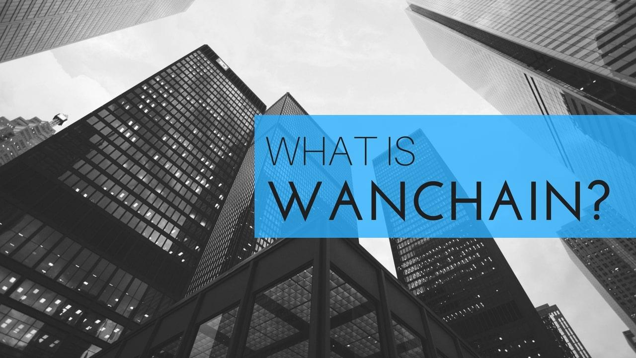 Que es Wanchain
